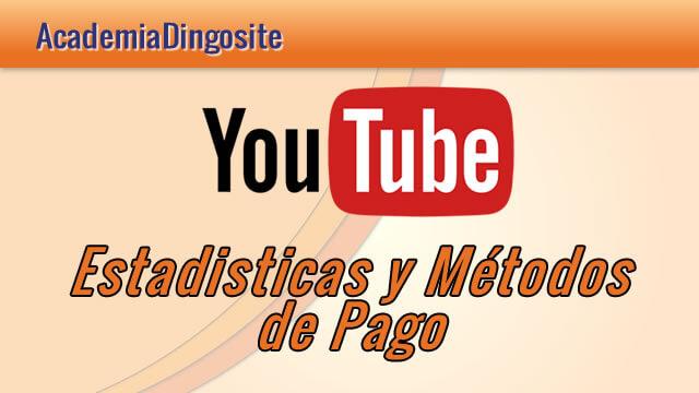 10-2 Youtube – Estadísticas y Métodos de Pago