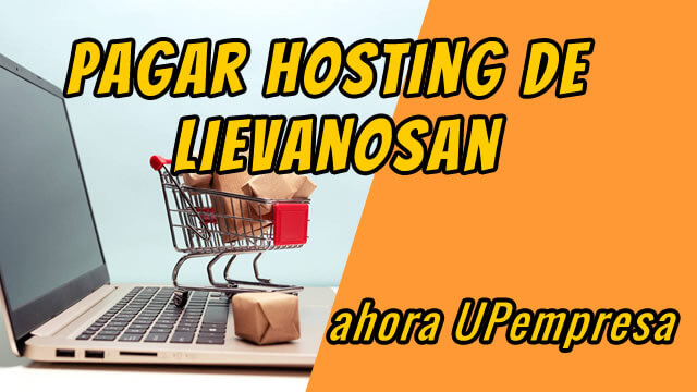 12 Pagar plan de Hosting UP empresa antes Lievanosan