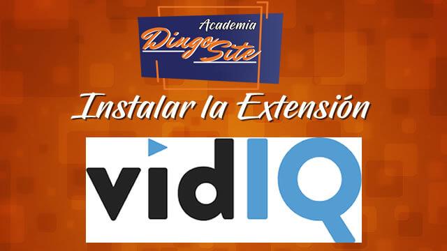 14 Instalación de extensión VID IQ (videos Youtube)